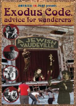 Exodus Code: Advice for Wanderers  – A Jewish Vaudeville