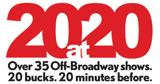 20at20 Time for Off Broadway Shows – $20/20 days