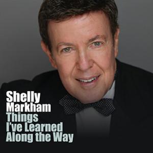 "Shelly Markham ""Things I've Learned Along the Way"""