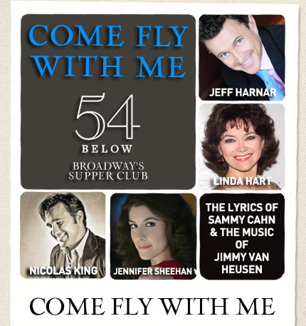 Come Fly With Me – The Lyrics of Sammy Cahn & the Music of Jimmy Van Heusen