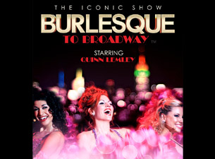 Burlesque to Broadway starring Quinn Lemley to Open at Gramercy Theatre