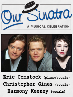"""Our Sinatra """"A Musical Celebration"""""""