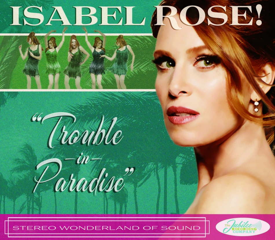 Chatting with Isabel Rose – Release of New CD 'Trouble in Paradise'