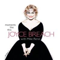 "Joyce Breach ""Moments Like This"""