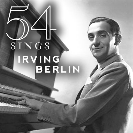 54 Sings Irving Berlin: There's No Business Like Show Business