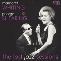 Margaret Whiting and George Shearing the Lost Jazz Sessions