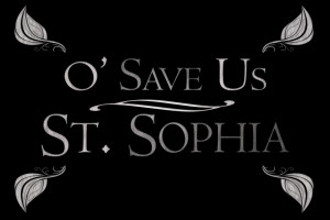 O Save Us, St. Sophia