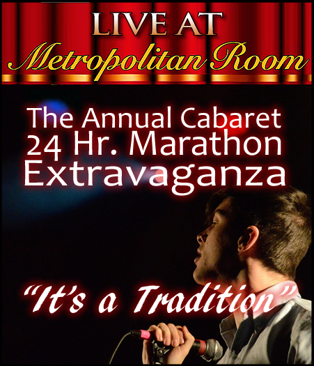 Metropolitan Room 24 Hr. Marathon Kicks Off 2016 – It's a Tradition!