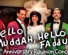 Hello Muddah, Hello Fadduh!  25th Anniversary Reunion Concert
