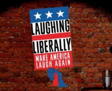 LAUGHING LIBERALLY: MAKE AMERICA LAUGH AGAIN