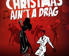 Christmas Ain't A Drag – A Big Band Cabaret Musical to Debut at The Cutting Room