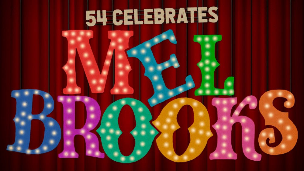 """A """"Once in a Lifetime"""" Musical Comedy Tribute: 54 Below Celebrates Mel Brooks"""