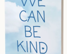 'We Can Be Kind' – More Than Ever!