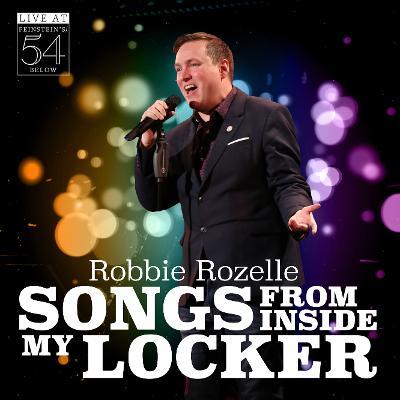 Robbie Rozelle: Songs From Inside My Locker