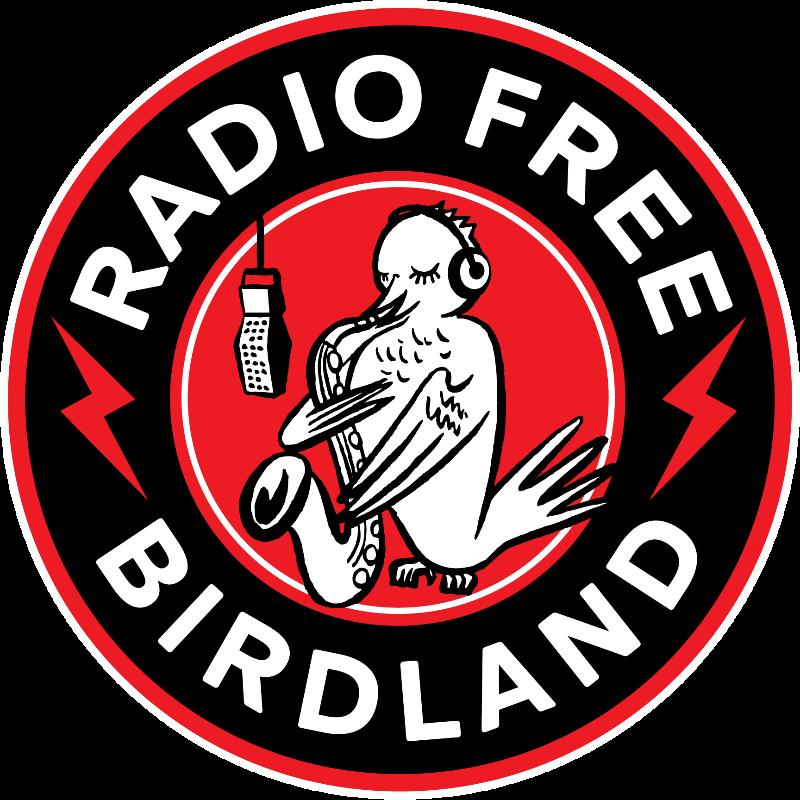 Radio Free Birdland Launching