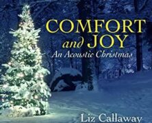 Liz Callaway Comfort and Joy – An Acoustic Christmas