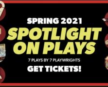 SPOTLIGHT ON PLAYS SPRING 2021
